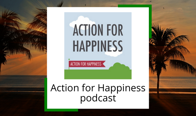 action-for-happiness-best-happiness-podcasts.png