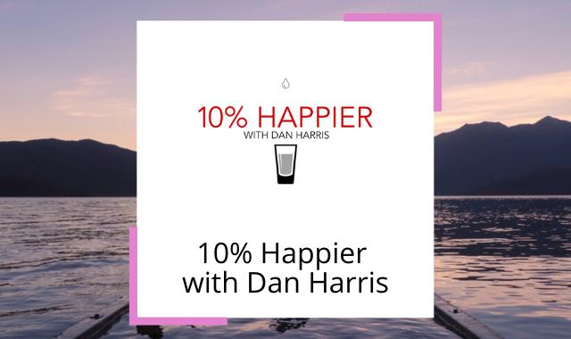 best-happiness-podcasts-10-percent-happier-dan-harris.png
