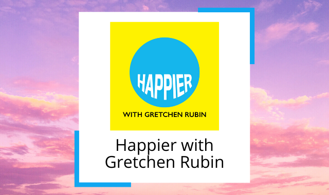 best-podcasts-about-happiness-gretchen-rubin.png