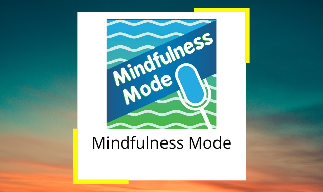 best-mindfulness-podcasts-mindful-mode.png
